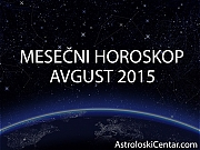 Mesečni horoskop za Avgust 2015