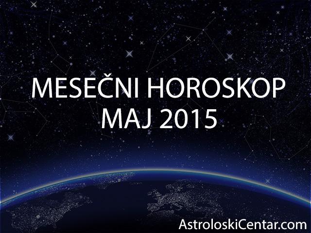 Mesečni horoskop za Maj 2015